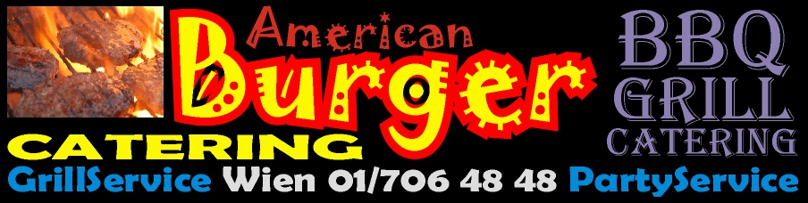 BBQ-Grill-Catering & PartyService | American Burger | GrillService | Wien